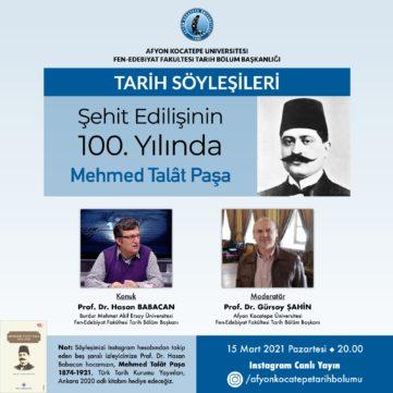 """""""Şehit Edilişinin 100. Yılında Mehmed Talât Paşa"""" Konulu Tarih Söyleşisi"""